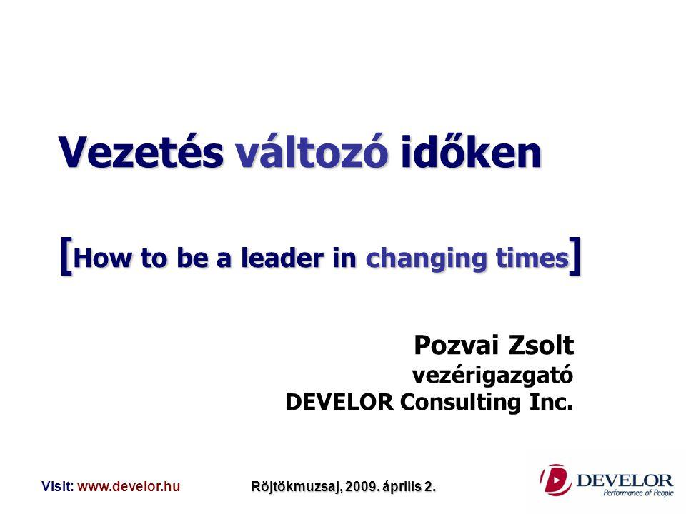 Vezetés változó időken [How to be a leader in changing times]